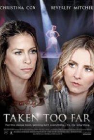 Taken Too Far (2017) Full Movie Online Free
