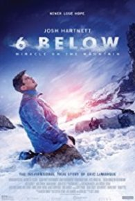 Watch 6 Below: Miracle on the Mountain (2017) Full Movie Online Free