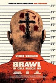 Watch Brawl in Cell Block 99 (2017) Full Movie Online Free
