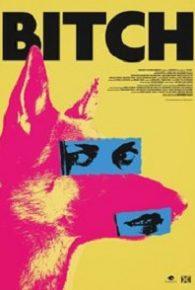 Watch Bitch (2017) Full Movie Online Free