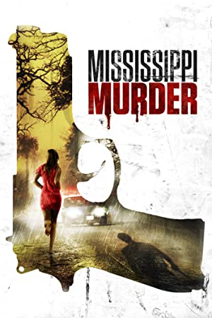 watch mississippi murder 2016 full movie online free