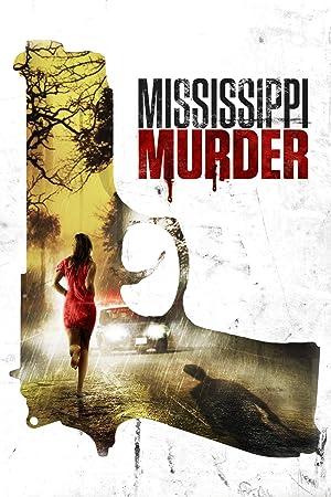 mississippi murder 2016 watch full movie online free